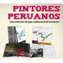 Pintores Peruanos- Coleccion El Comercio