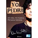 Libro Yo, Pedro Original 100% Nuevo De Pedro Suárez Vértiz