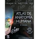 Atlas De Anatomía Humana: Frank H. Netter 6ta Edición.