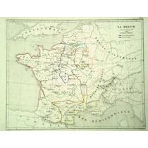 Antiguo Mapa De L Reino De Francia En El S.xii (1860)