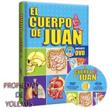 Libro Cuerpo De Juan -anatomía Para Niños Con Dvd Original
