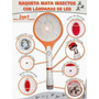 Raqueta Electrica Mata Zancudos,moscas, Mosquitos / Linterna
