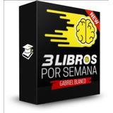 3 Libros Por Semana - Gabriel Blanco