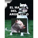 El Manual Del Dogo Argentino Y Adiestra En Pdf 13 Libros+