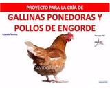 Kit Cría De Gallinas Ponedoras Y Pollos De Engorde. Manuales