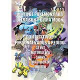 Pokémon Competitivos, Personalizados: Ultra Sol Y Ultra Luna