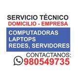 Servicio Tecnico A Domicilio :computadora Laptop Servidores
