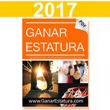 Ganar Estatura 2017 Nuevo Libro Original Crece En 90 Días