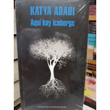 Aquí Hay Icebergs/ Katya Adaui