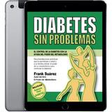 Diabetes Sin Problemas +  El Poder De Metabolismo + Videos