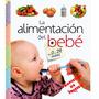 Libro La Alimentación Del Bebe Consejos Y Recetas
