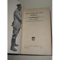 Segunda Guerra Mundial The Foxes Of The Desert Paul Carrel