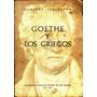Goethe Y Los Griegos / Humphry Trevelyan. Unmsm