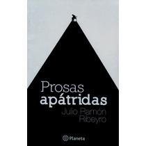 Prosas Apátridas, Julio Ramón Ribeyro - Editorial Planeta
