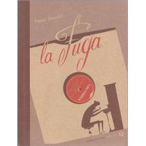 La Fuga / Pascal Blanchet / Libros