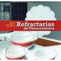 Set De 3 Refractarias + Set De 4 Bowls De Vitroceramica