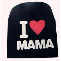 Gorrito I Love Mama - Te Amo Mama Bebe Niño Niña Gorro