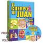 Libro El Cuerpo De Juan Anatomia Humana Para Niños Original