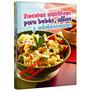 Libro Recetas Nutritivas Para Bebes, Niños Y Adolescentes