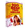 Libro Para Aprender A Dibujar 100 Ideas Para Dibujar