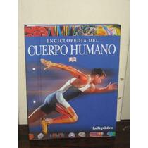 Enciclopedia Del Cuerpo Humano La República