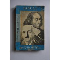Pascal Por Francois Mauriac. En Frances
