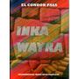 Inka Wayra El Cóndor Pasa (dvd Sellado) Andes Perú Kjarkas