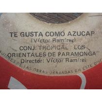 Los Orientales Sapos Al Agua / Gusta Como Azucar 45rpm Peru
