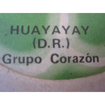 Grupo Corazon Huayayay 45rpm Vinilos Peru Cumbia Psych Rare